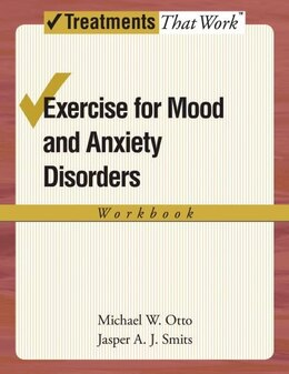 Book Exercise for Mood and Anxiety Disorders: Workbook by Jasper A. J. Smits