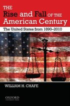 The Rise and Fall of the American Century: The United States from 1890-2010
