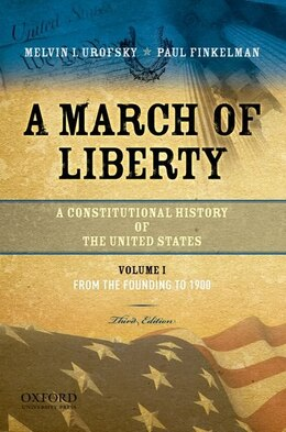 Book A March of Liberty: A Constitutional History of the United States, Volume 1: From the Founding to… by Melvin I. Urofsky