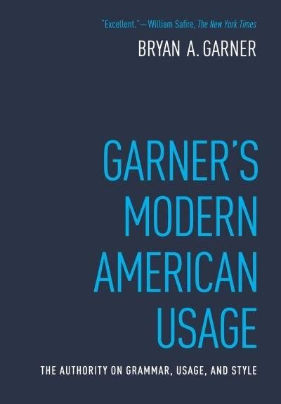 Garner's Modern American Usage by Bryan Garner