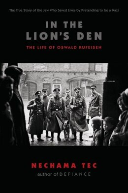 Book In the Lions Den: The Life of Oswald Rufeisen by Nechama Tec