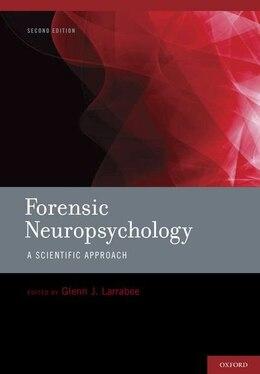 Book Forensic Neuropsychology: A Scientific Approach by Glenn J. Larrabee