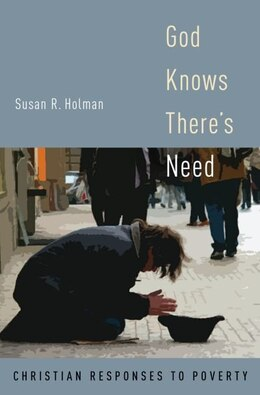 Book God Knows Theres Need: Christian Responses to Poverty by Susan R Holman