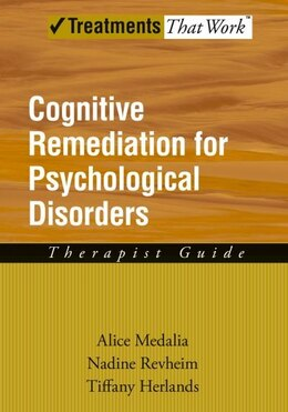 Book Cognitive Remediation for Psychological Disorders: Therapist Guide by Alice Medalia