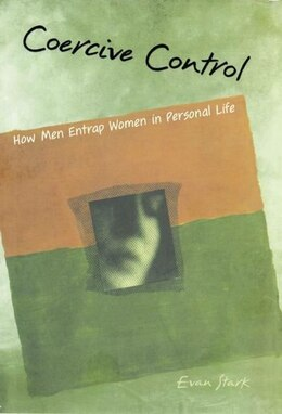 Book Coercive Control: How Men Entrap Women in Personal Life by Evan Stark