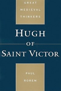 Book Hugh of Saint Victor by Paul Rorem