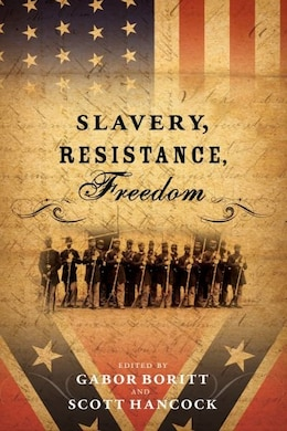 Book Slavery, Resistance, Freedom by Gabor S. Boritt