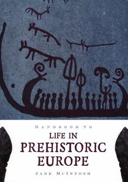 Book Handbook to Life in Prehistoric Europe by Jane Mcintosh