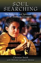 Soul Searching: The Religious and Spiritual Lives of American Teenagers