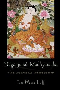 Book Nagarjunas Madhyamaka: A Philosophical Investigation by Jan Westerhoff
