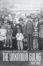 The Unknown Gulag: The Lost World of Stalins Special Settlements