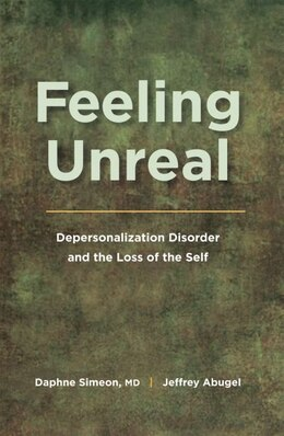 Book Feeling Unreal: Depersonalization Disorder and the Loss of the Self by Daphne Simeon