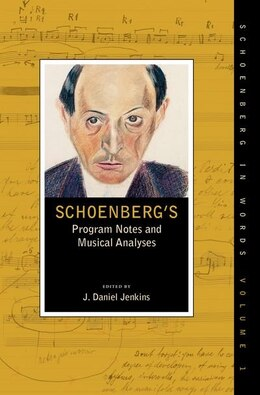 Book Schoenbergs Program Notes and Musical Analyses by J. Daniel Jenkins