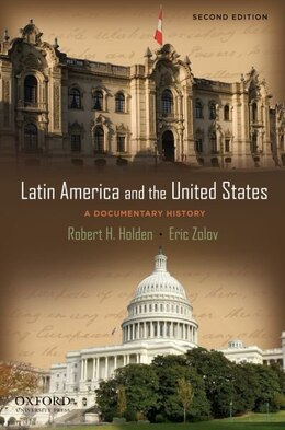 Book Latin America and the United States: A Documentary History by Robert Holden