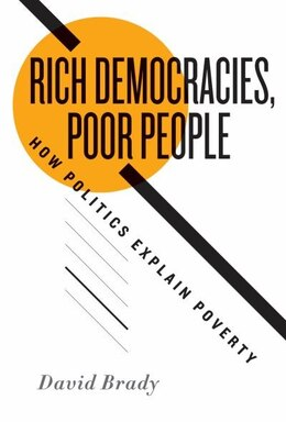 Book Rich Democracies, Poor People: How Politics Explain Poverty by David Brady