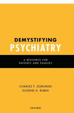 Book Demystifying Psychiatry: A Resource for Patients and Families by Charles F. Zorumski