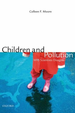 Book Children and Pollution: Why Scientists Disagree by Colleen F. Moore
