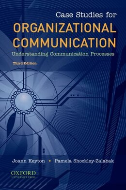 Book Case Studies for Organizational Communication: Understanding Communication Processes by Joann Keyton