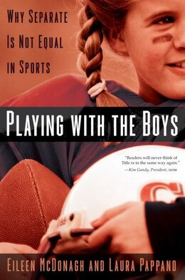 Book Playing With the Boys: Why Separate is Not Equal in Sports by Eileen McDonagh