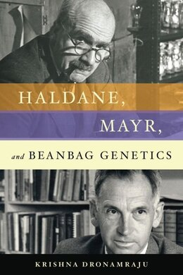 Book Haldane, Mayr, and Beanbag Genetics by Krishna Dronamraju
