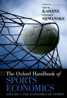 Book The Oxford Handbook of Sports Economics: The Economics of Sports The Oxford Handbook of Sports… by Leo H. Kahane