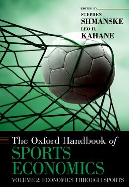 Book The Oxford Handbook of Sports Economics: Economics Through Sports The Oxford Handbook of Sports… by Stephen Shmanske