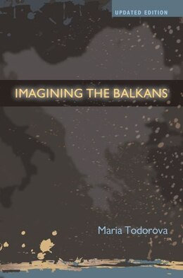 Book Imagining the Balkans: Updated Edition by Maria Todorova