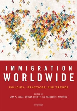 Book Immigration Worldwide: Policies, Practices, and Trends by Uma A. Segal