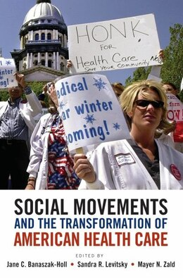 Book Social Movements and the Transformation of American Health Care by Jane Banaszak-Holl