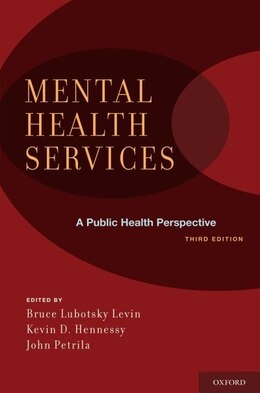 Book Mental Health Services: A Public Health Perspective by John Petrila