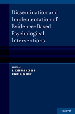 Book Dissemination and Implementation of Evidence-Based Psychological Treatments by R. Kathryn McHugh