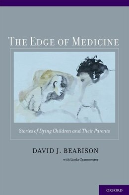 Book The Edge of Medicine: Stories of Dying Children and Their Parents by David J. Bearison