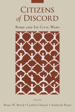 Book Citizens of Discord: Rome and Its Civil Wars by Brian Breed