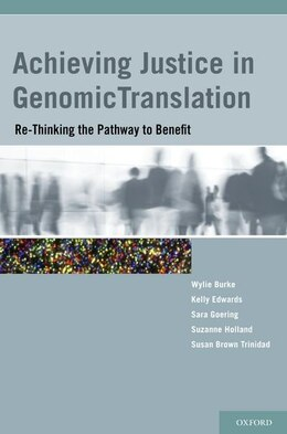 Book Achieving Justice in Genomic Translation: Re-Thinking the Pathway to Benefit by Wylie Burke
