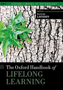 Book The Oxford Handbook Of Lifelong Learning by Manuel London