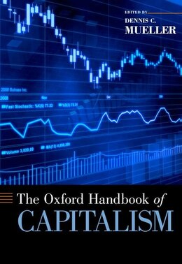 Book The Oxford Handbook of Capitalism by Dennis C. Mueller