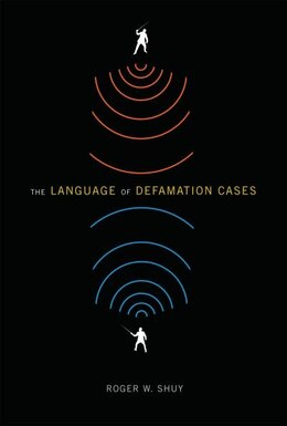 Book The Language of Defamation Cases by Roger W. Shuy