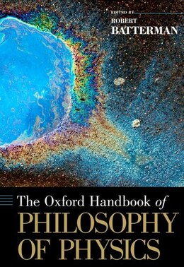 Book The Oxford Handbook of Philosophy of Physics by Robert Batterman