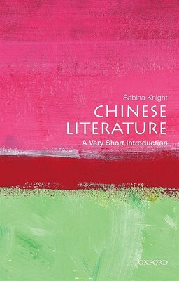 Book Chinese Literature: A Very Short Introduction by Sabina Knight
