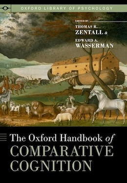 Book The Oxford Handbook of Comparative Cognition by Thomas R. Zentall