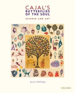 Book Cajals Butterflies of the Soul: Science and Art by Javier DeFelipe