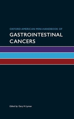 Book Oxford American Mini-Handbook of Gastrointestinal Cancers by Gary H. Lyman