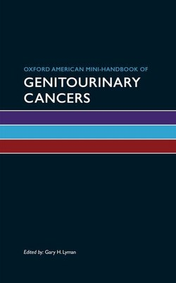 Book Oxford American Mini-handbook of Genitourinary Cancers by Gary H. Lyman