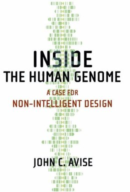 Book Inside the Human Genome: A Case for Non-Intelligent Design by John C. Avise