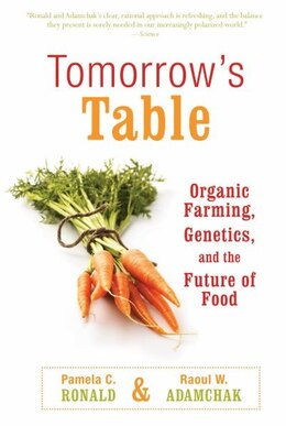 Book Tomorrows Table: Organic Farming, Genetics, and the Future of Food by Pamela C. Ronald