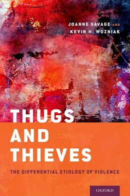 Book Thugs and Thieves: The Differential Etiology of Violence by Joanne Savage