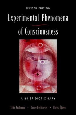 Book Experimental Phenomena of Consciousness: A Brief Dictionary Revised Edition by Talis Bachmann