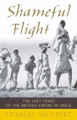Book Shameful Flight: The Last Years of the British Empire in India by Stanley Wolpert