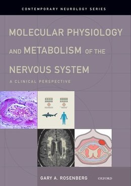 Book Molecular Physiology and Metabolism of the Nervous System: A Clinical Perspective by Gary A. Rosenberg