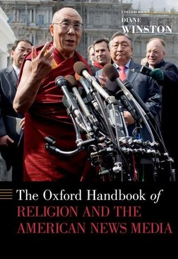 Book The Oxford Handbook of Religion and the American News Media by Diane Winston